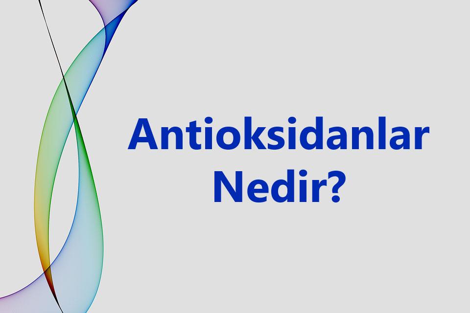 Antioksidanlar Nedir?